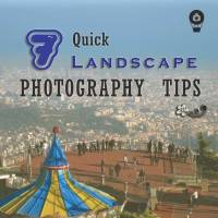 7 Quick Landscape Photography Tips