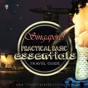 SINGAPORE : Practical Basic Essentials – TTP Travel Guide I
