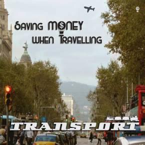 Saving Money When Travelling… TRANSPORT: GettingAround