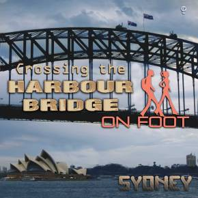 Discovering Sydney… Crossing the Harbour Bridge